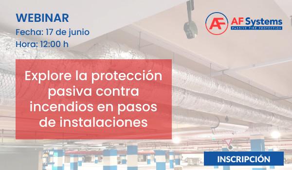 2021. AF SYSTEMS Explore la protección pasiva contra incendios en pasos de instalaciones