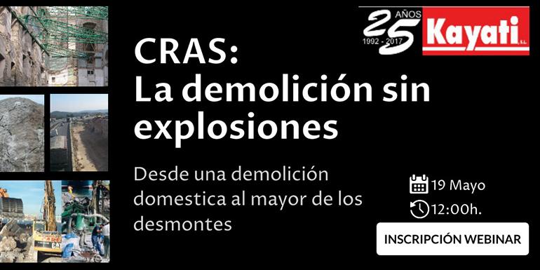 2021-CRAS: La demolición sin explosiones -Desde una demolicion domestica al mayor de los desmontes