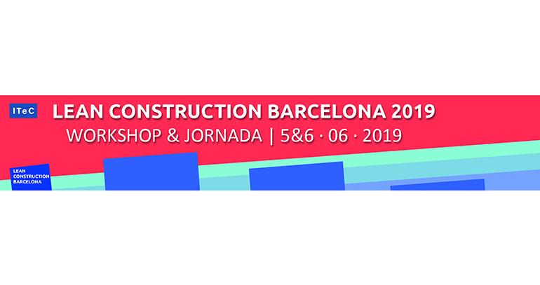 Lean Construction se celebrará en Barcelona los próximos días 5 y 6 de junio
